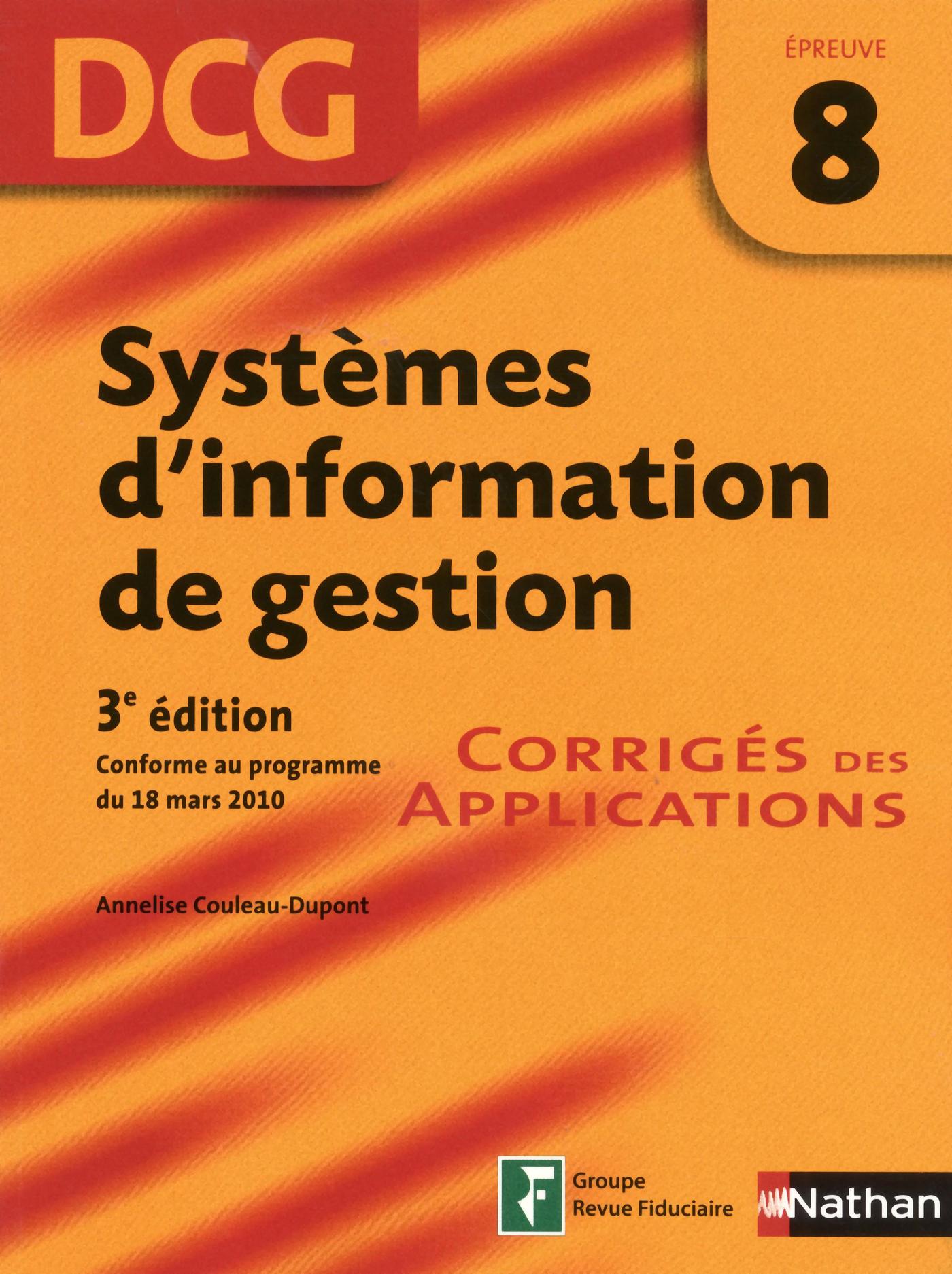 Systèmes d'information de gestion - Epreuve 8 DCG - Corriges des applications