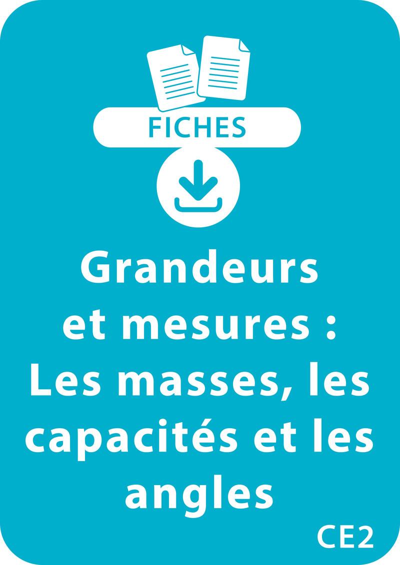 Grandeurs et mesures - CE2 - Les masses, les capacités et les angles
