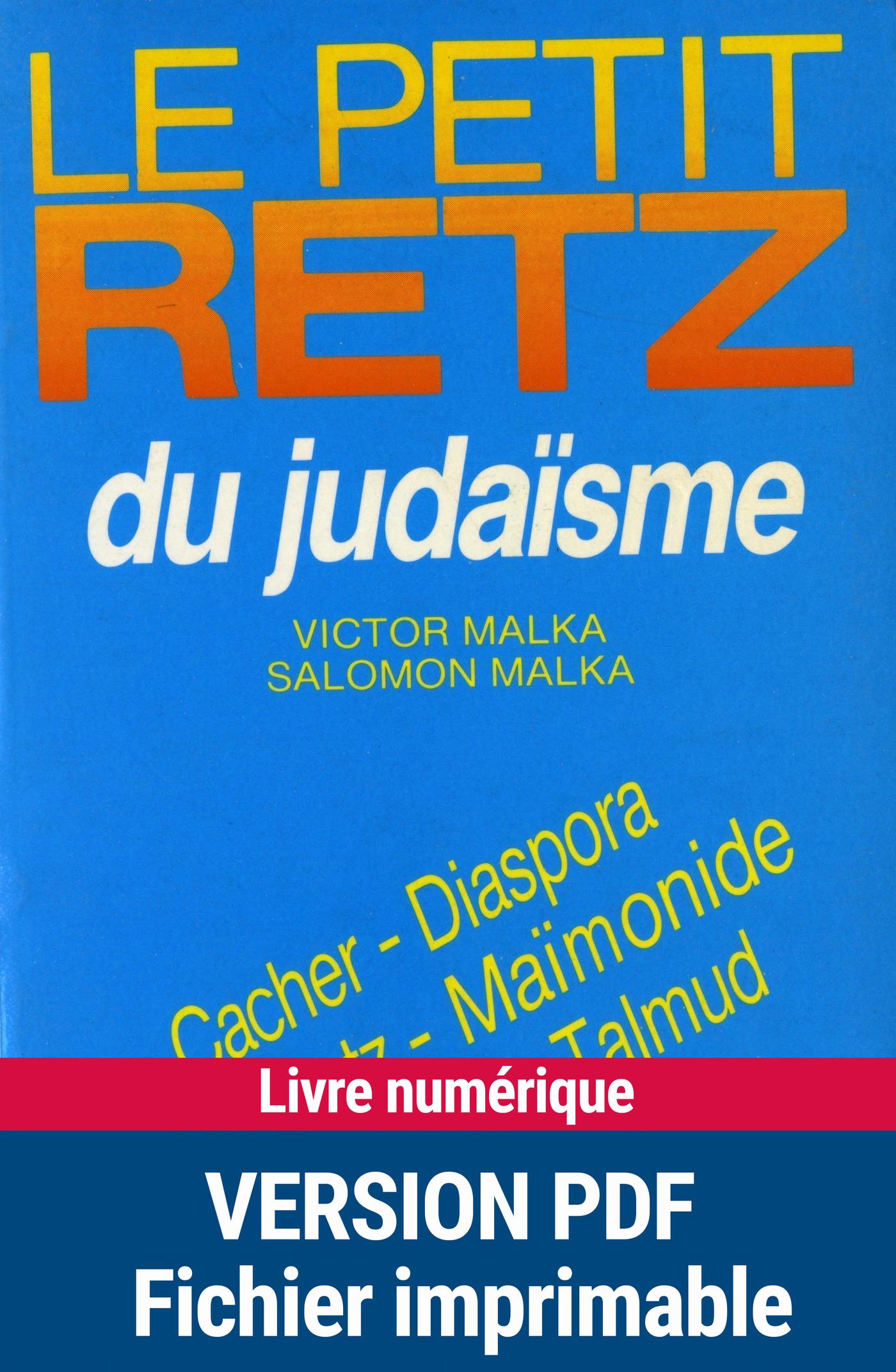 Le petit Retz du judaïsme, Cacher - Diaspora - kibboutz - Maïmonide - Sionisme - Talmud
