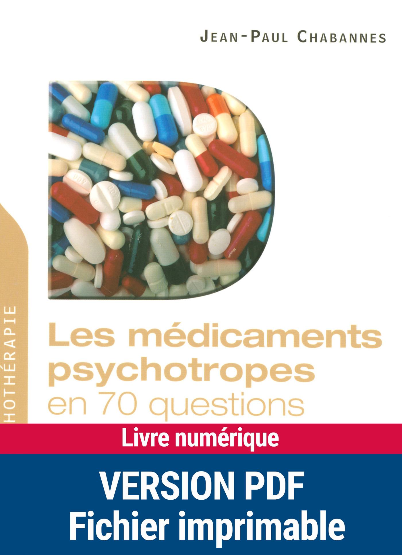 Les médicaments psychotropes en 70 questions