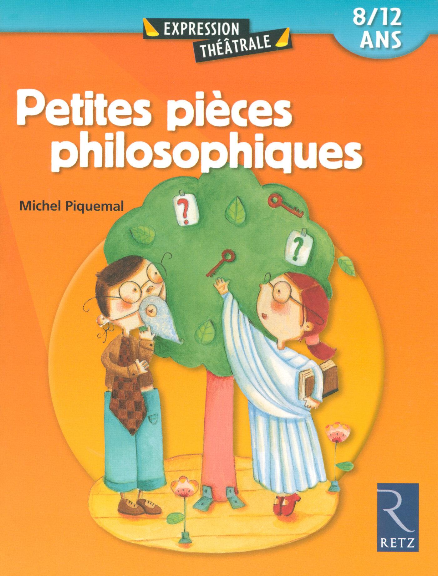 Petites pièces philosophiques (8-12 ans)
