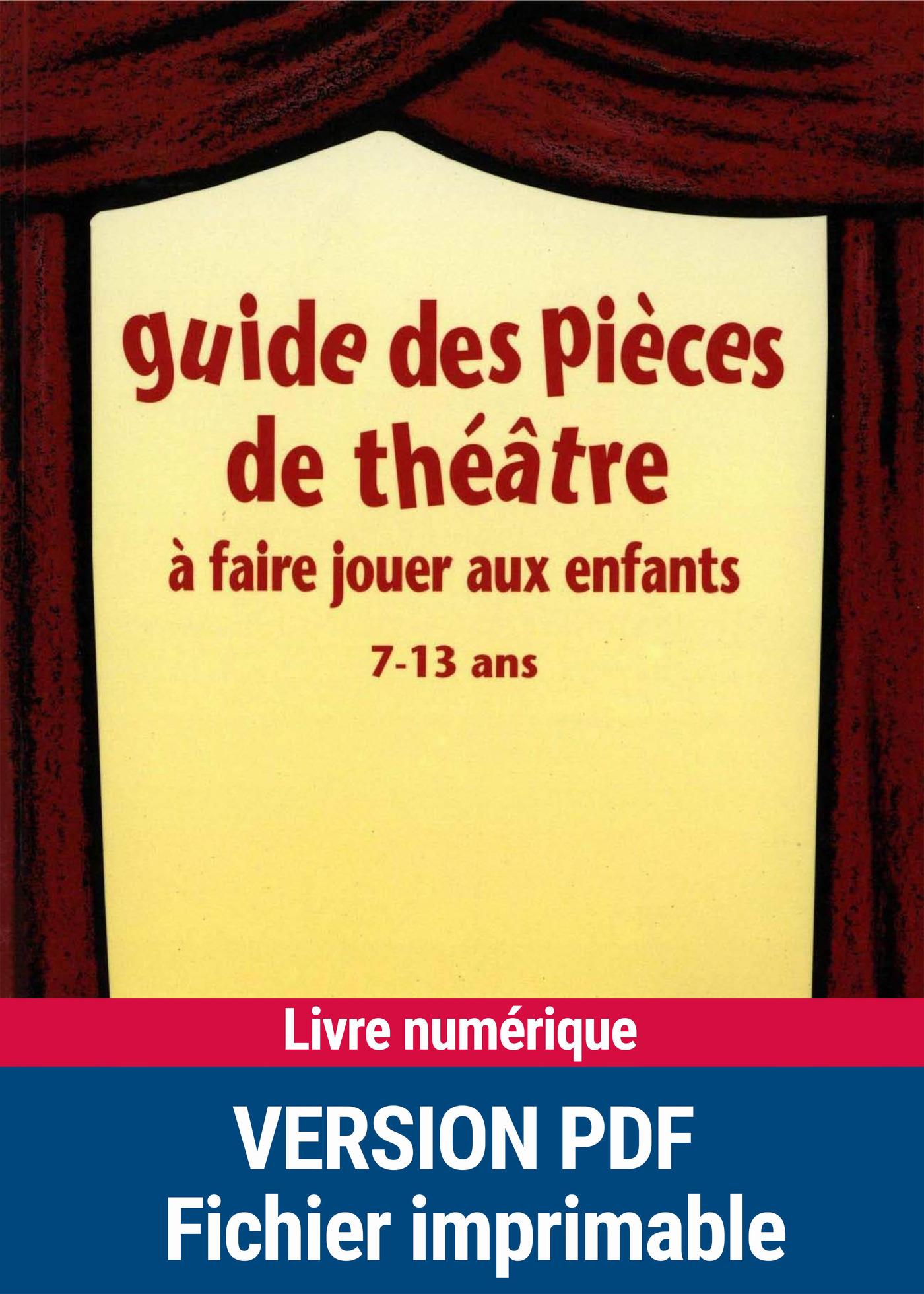 Guide des pièces de théâtre à faire jouer aux enfants