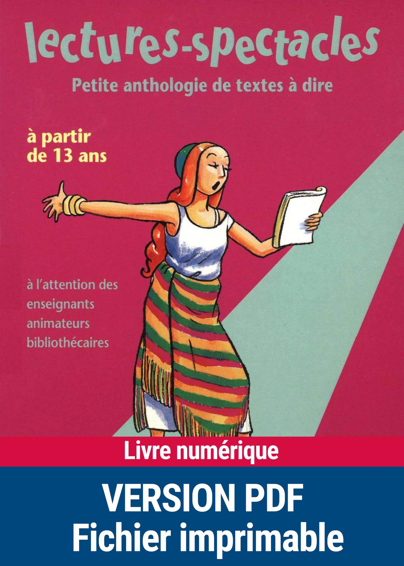 Lectures-spectacles : petites anthologies de textes à lire