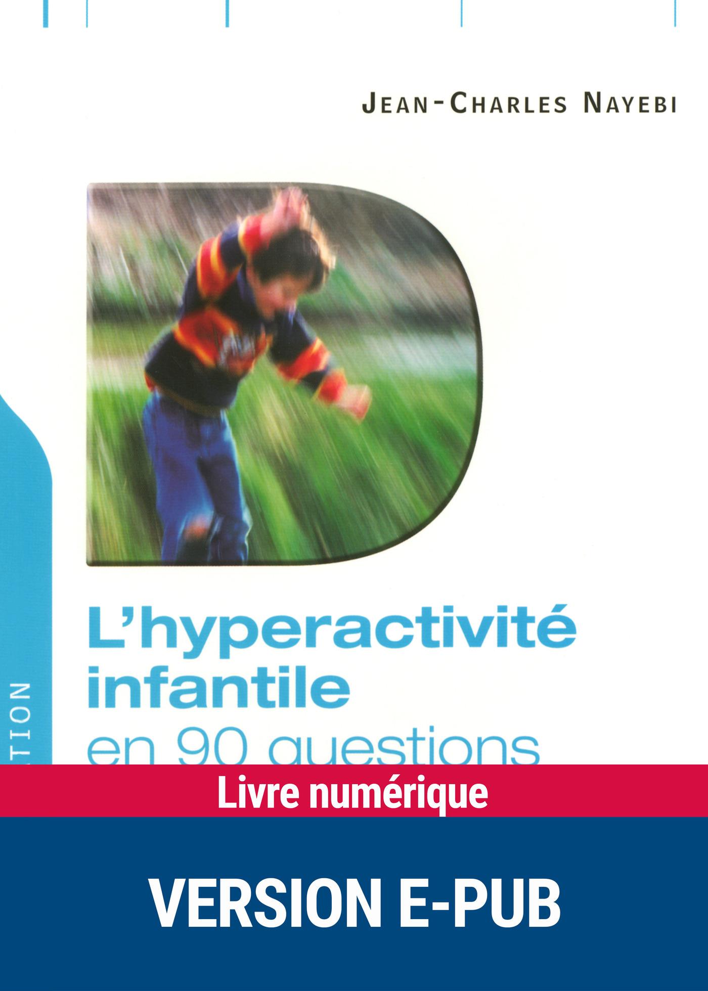 L'hyperactivité infantile en 90 questions (ebook)