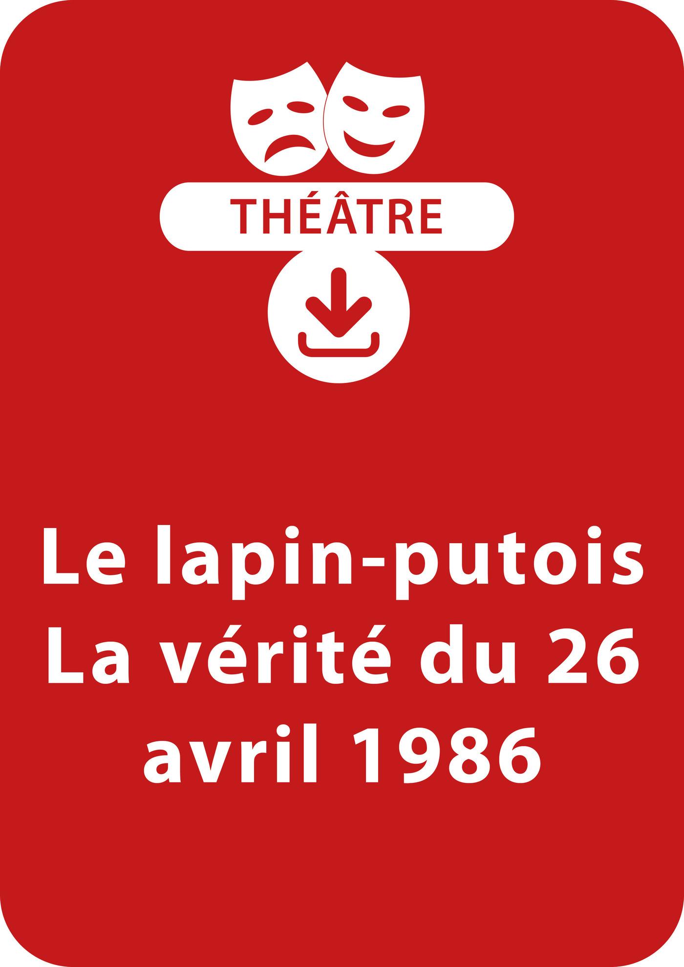 Le lapin-putois + La vérité du 26 avril 1986
