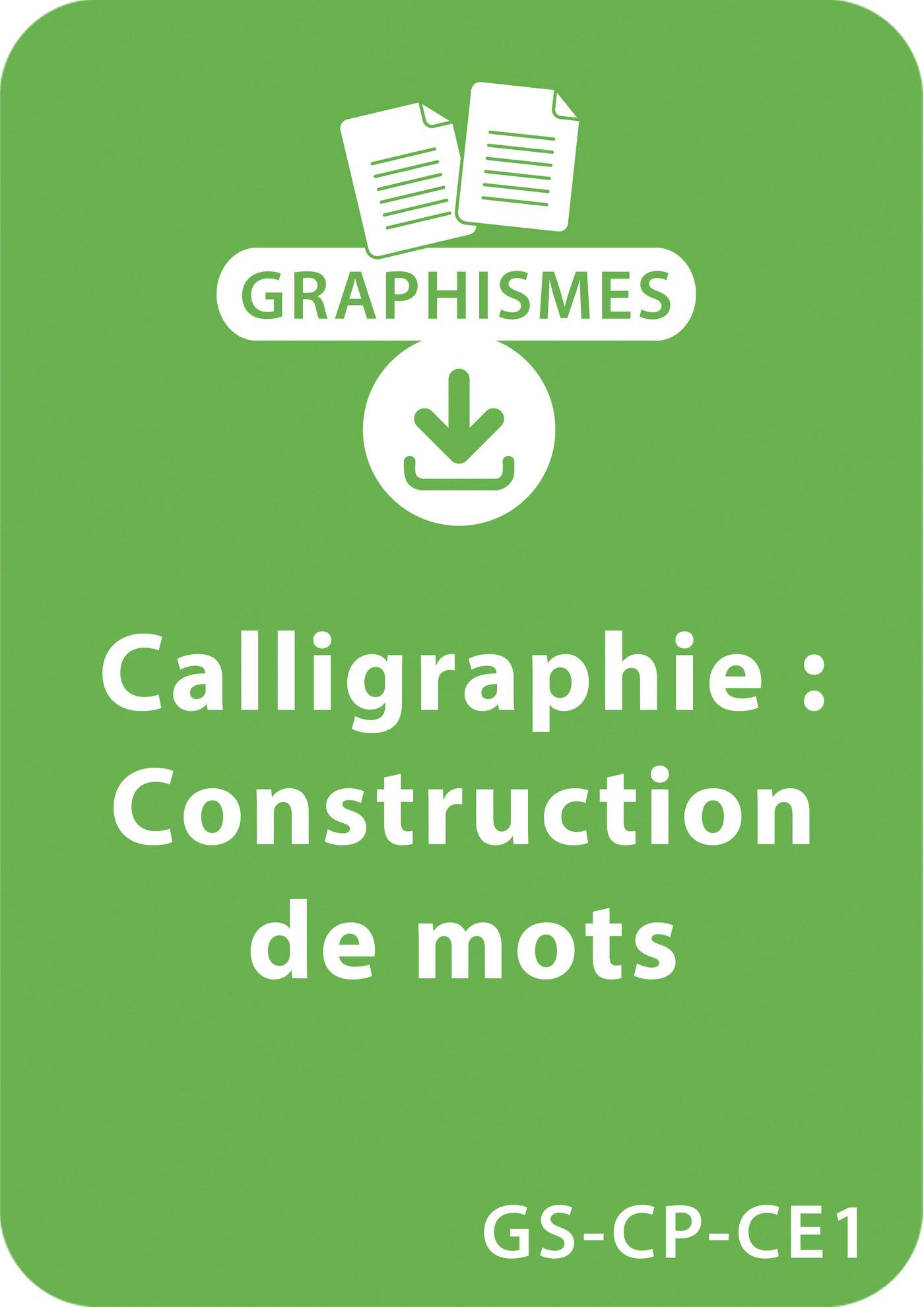 Graphismes et calligraphie GS/CP/CE1 - Construction de mots