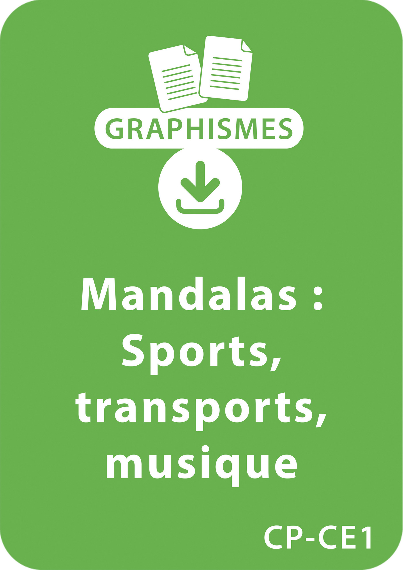 Mandalas d'apprentissage CP/CE1 - Différents sports, moyens de transport, instruments de musique et réflexion sur la violence (ebook)