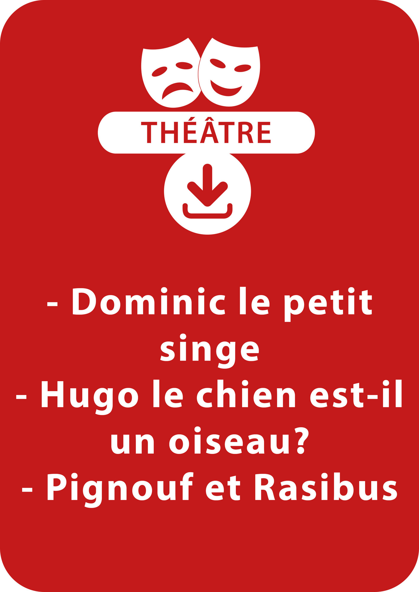 Dominic petit singe ; Hugo le chien est-il un oiseau ? ; Pignouf et Rasibus (ebook)