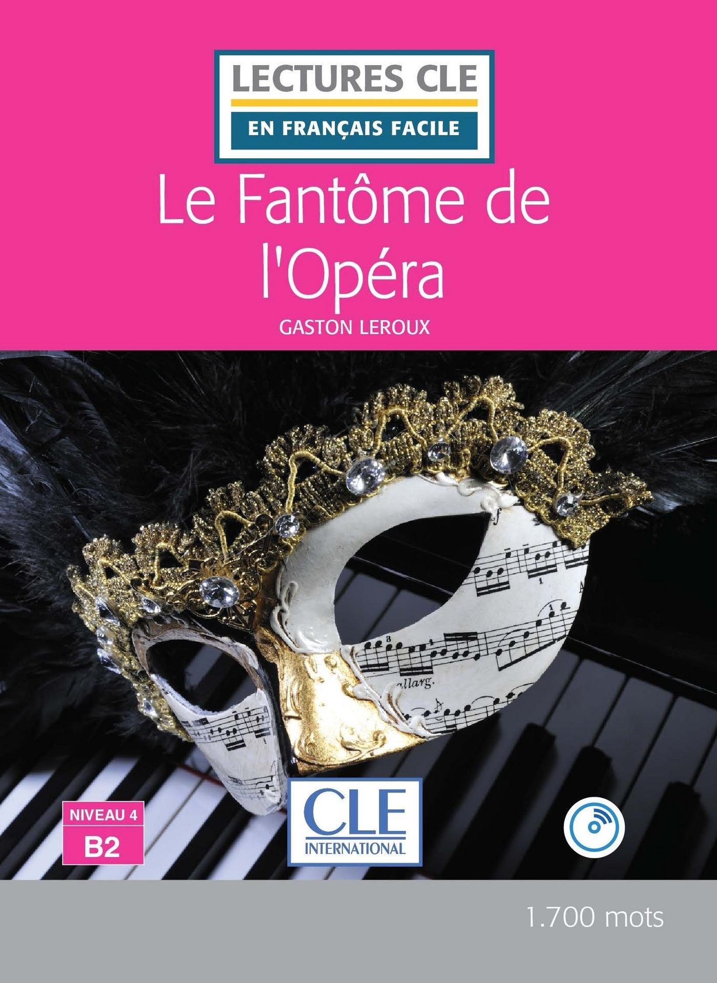 Le Fantôme de l'Opéra - Niveau 4/B2 - Lectures CLE en Français Facile - Ebook
