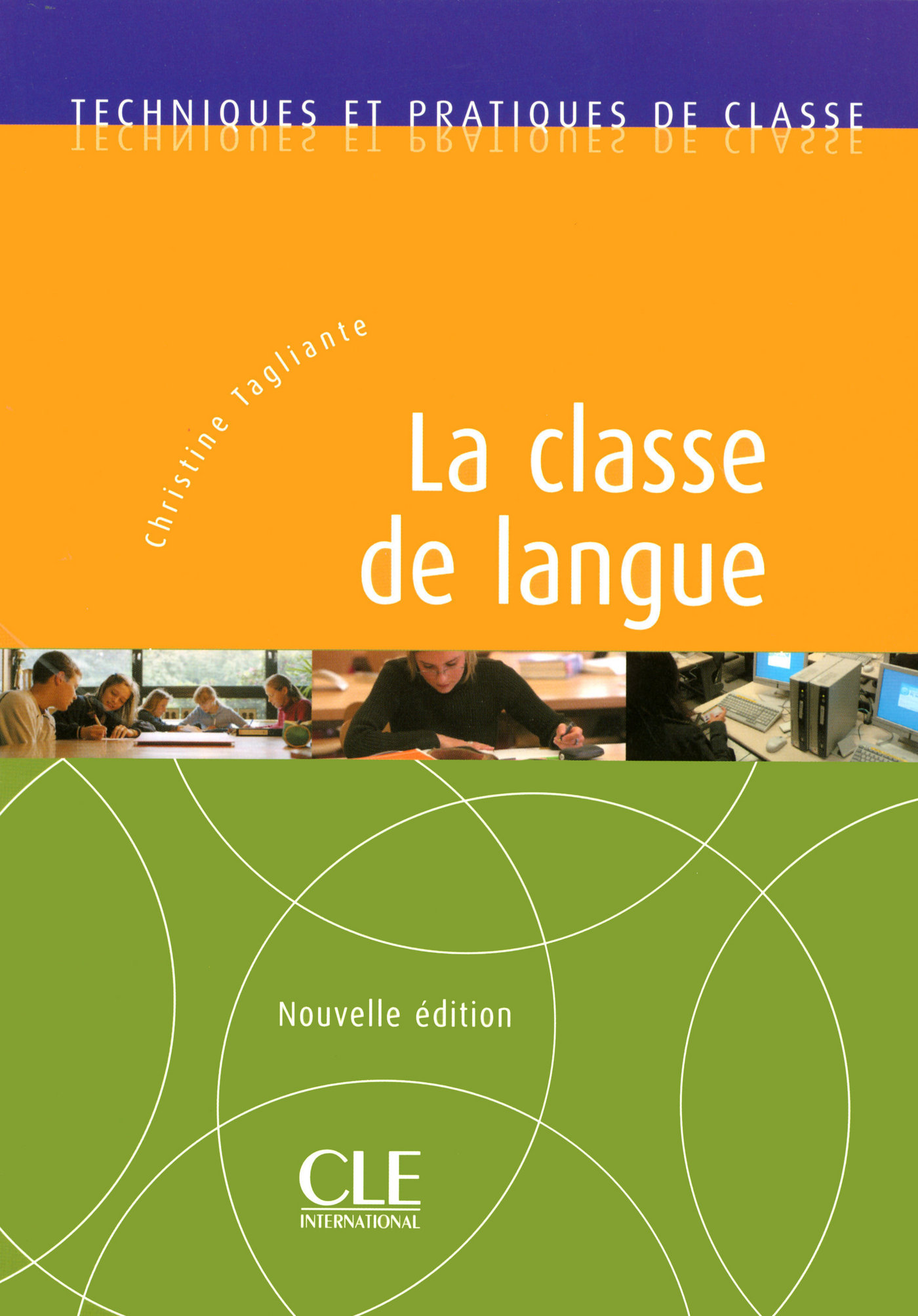 La classe de langue FLE - Techniques et pratiques de classe - E-book