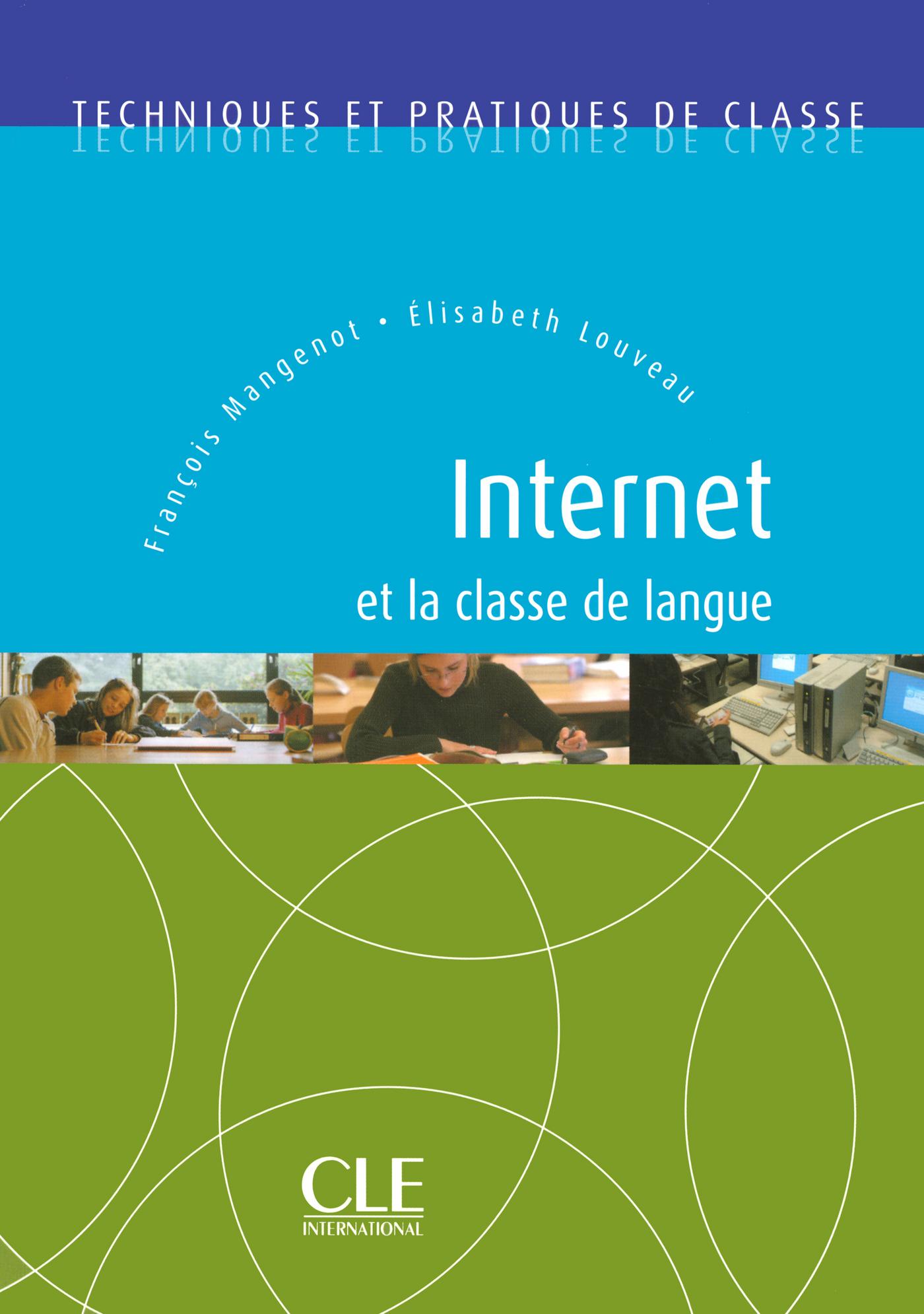 Internet et classe de langue FLE - Techniques et pratiques de classe - Ebook