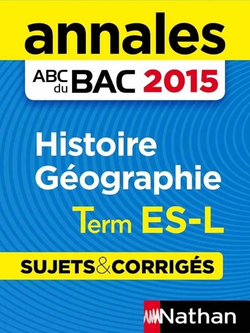 Annales ABC du BAC 2015 Histoire - Géographie Term ES.L
