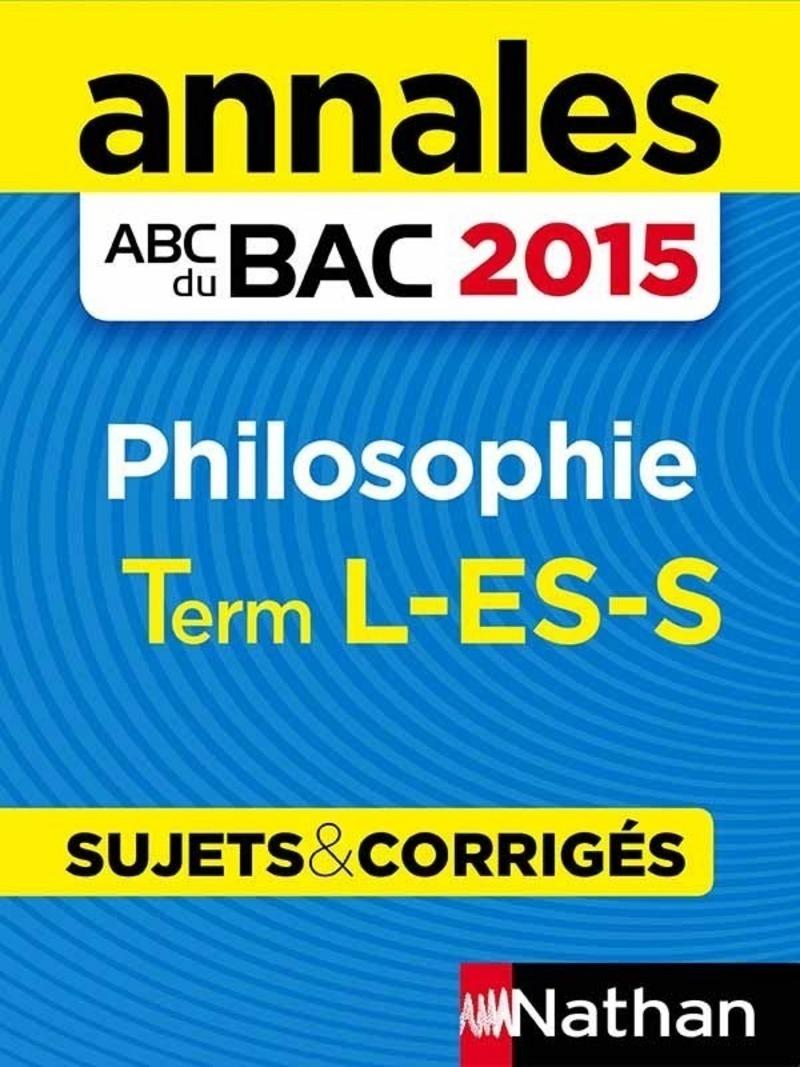 Annales ABC du BAC 2015 Philosophie Term L.ES.S