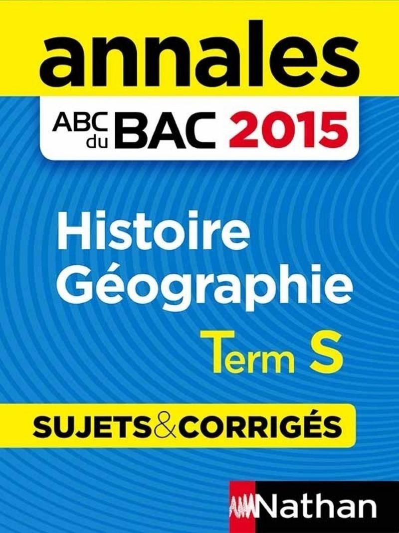 Annales ABC du BAC 2015 Histoire - Géographie Term S