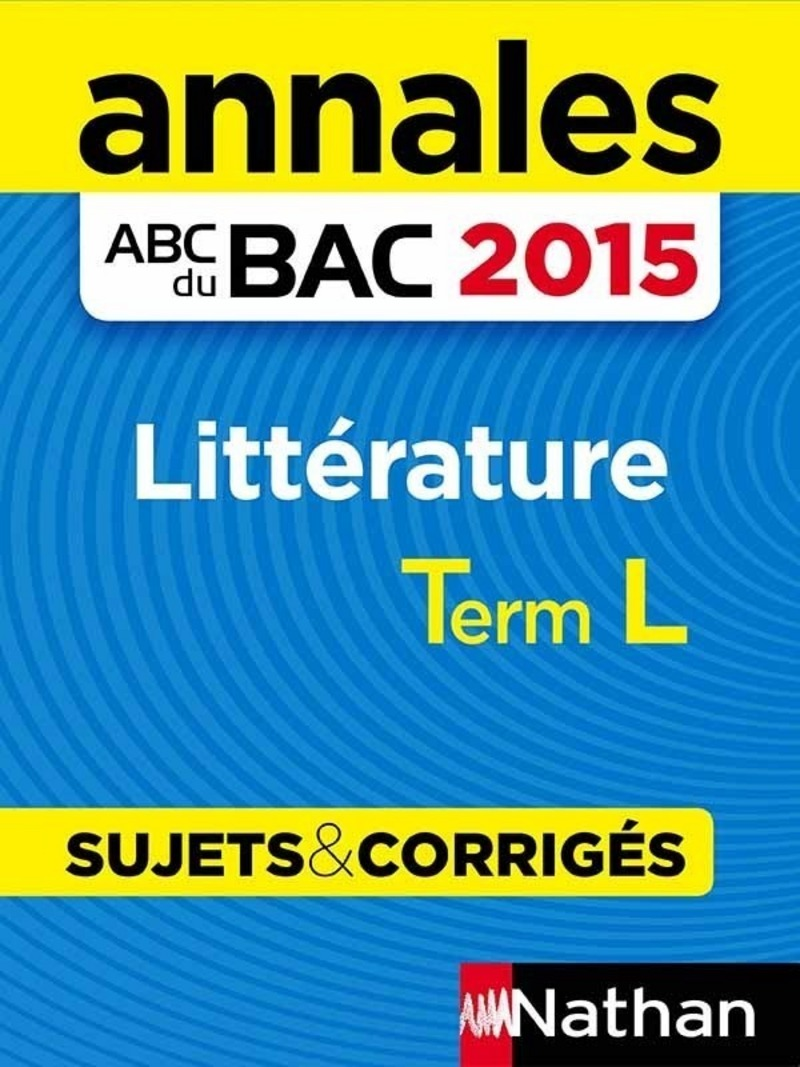 Annales ABC du BAC 2015 Littérature Term L