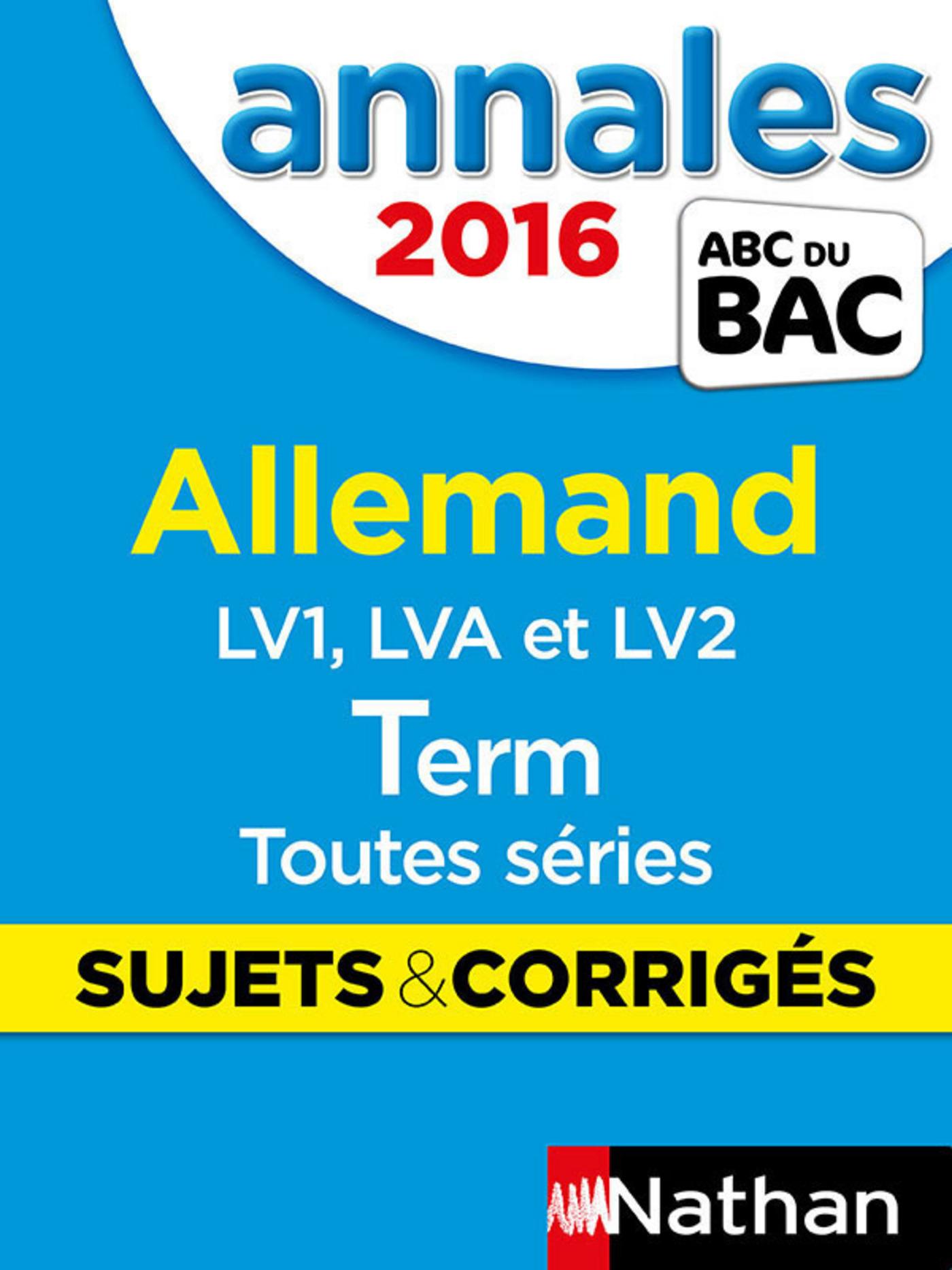 ANNALES BAC 2016 ALLEMAND TERM TOUTES SERIES SUJETS & CORRIGES N15