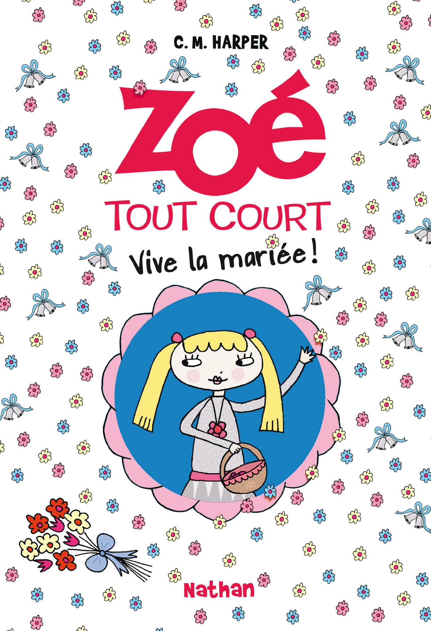Zoé tout court - Vive la mariée !