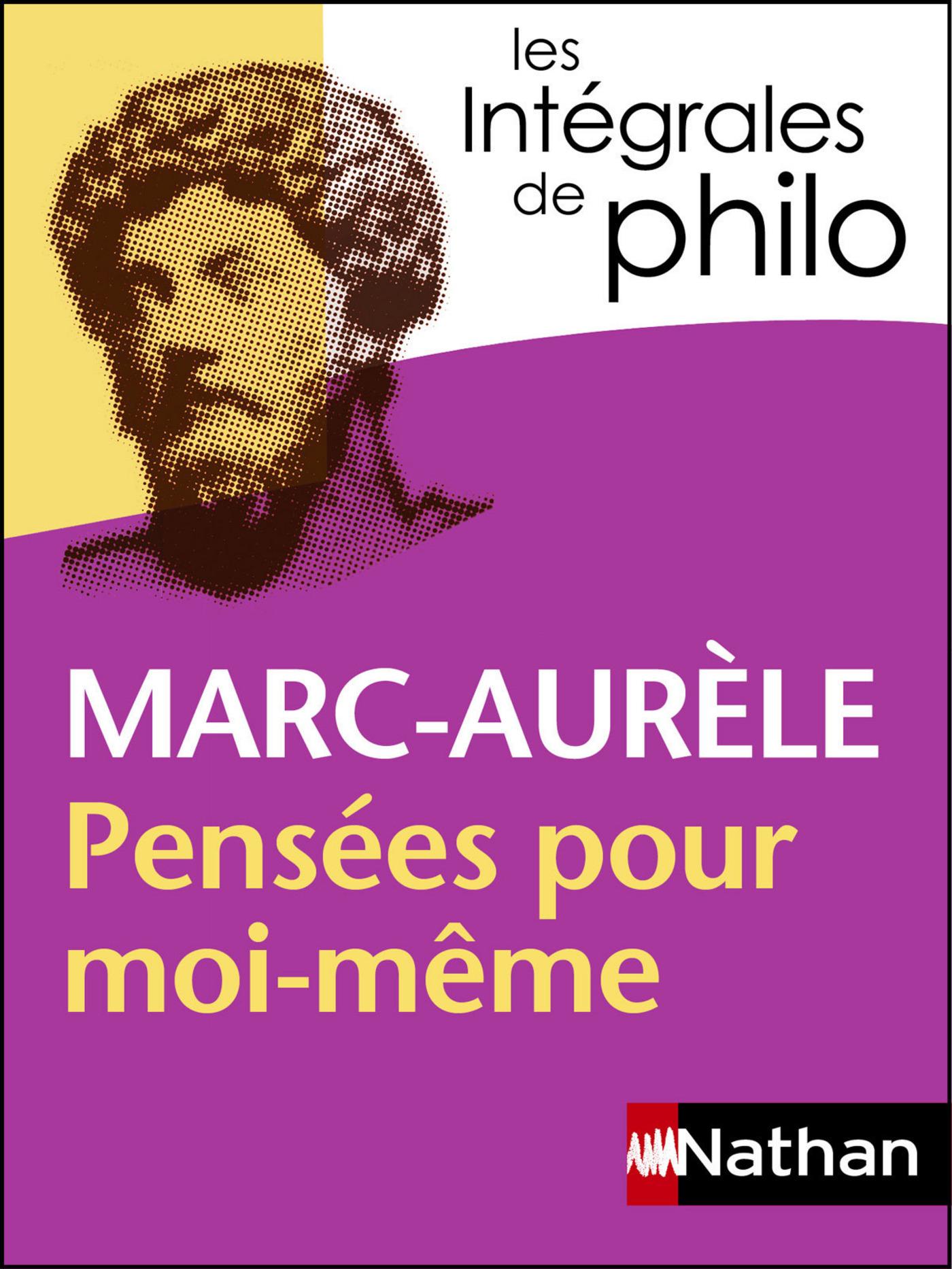 Intégrales de Philo - MARC AURELE, Pensées pour moi-même (ebook)
