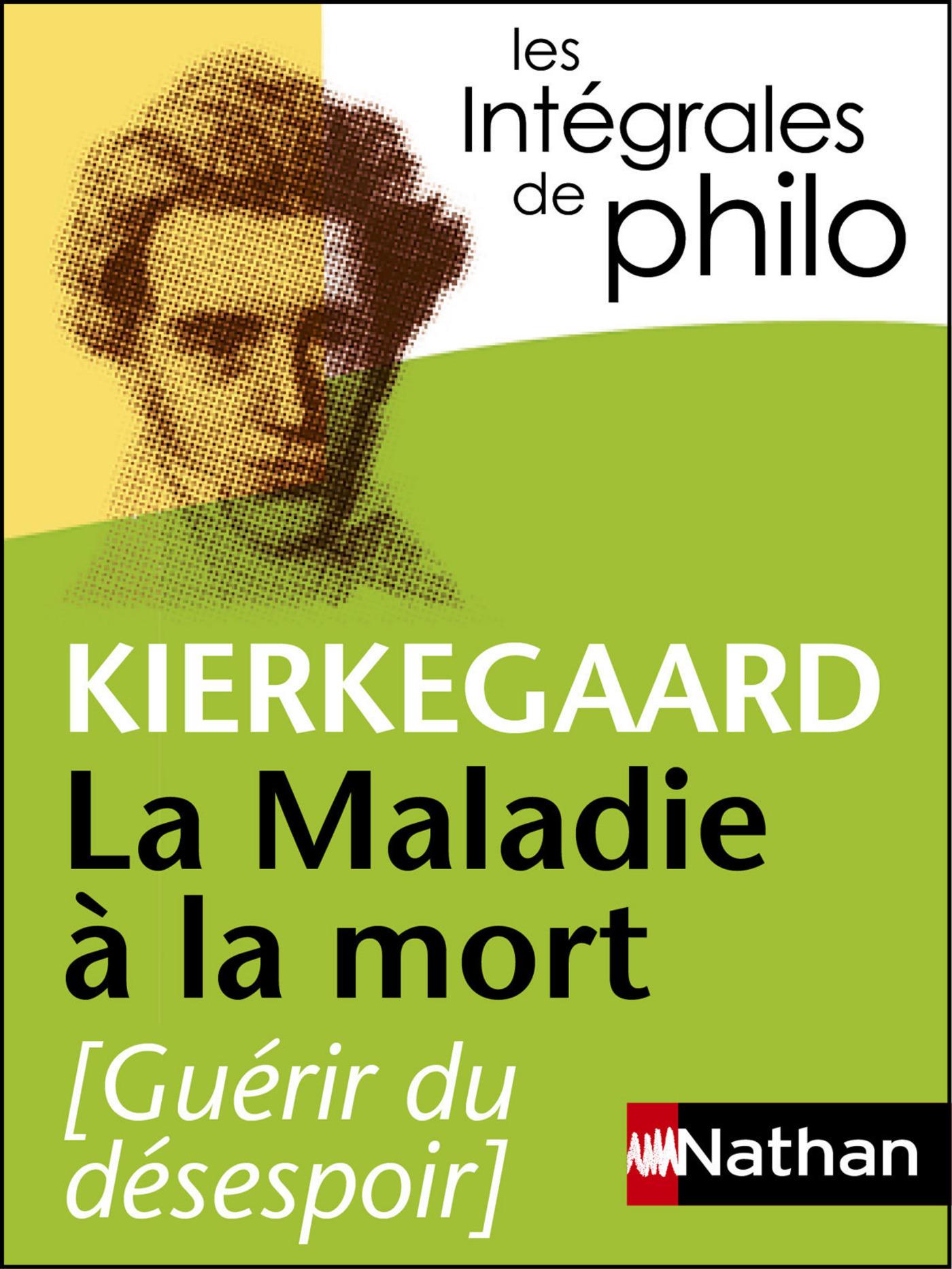 Intégrales de Philo, KIERKEGAARD, La Maladie à la mort