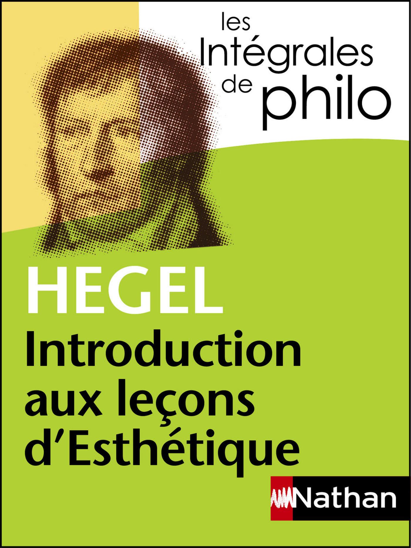 Intégrales de Philo - HEGEL, Introduction aux leçons d'Esthétique