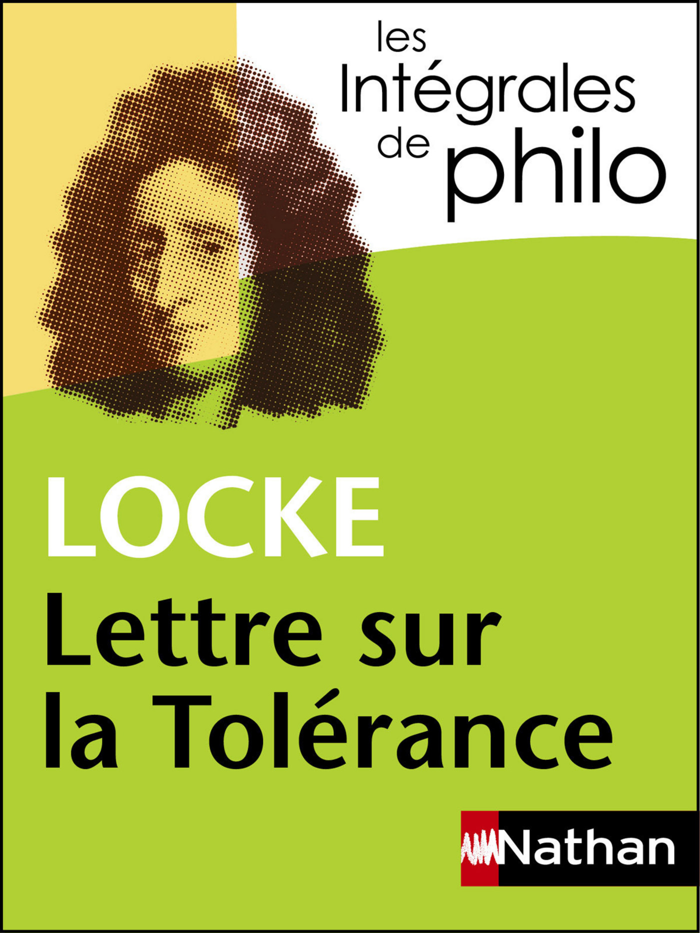 Intégrales de Philo - LOCKE, Lettre sur la Tolérance