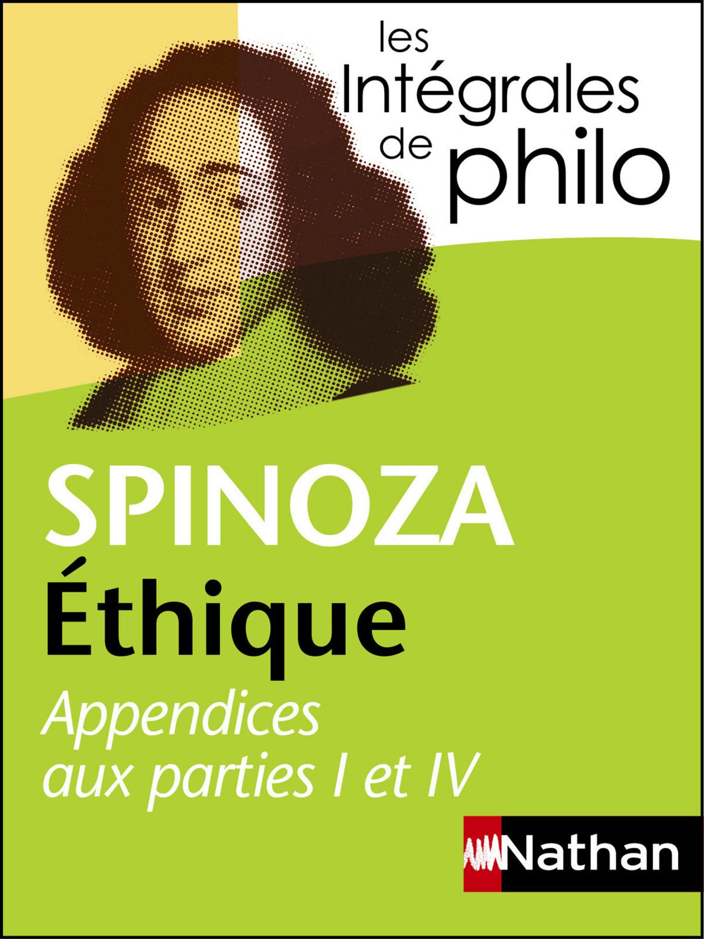 Intégrales de Philo - SPINOZA, Ethique (Appendices aux parties I et IV)