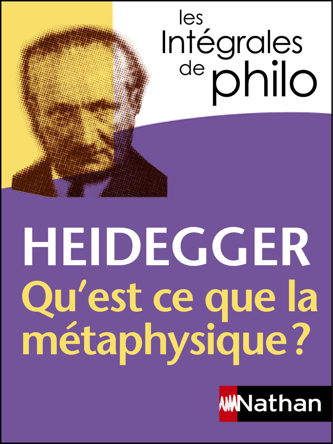 Intégrales de Philo - HEIDEGGER, Qu'est-ce que la métaphysique?