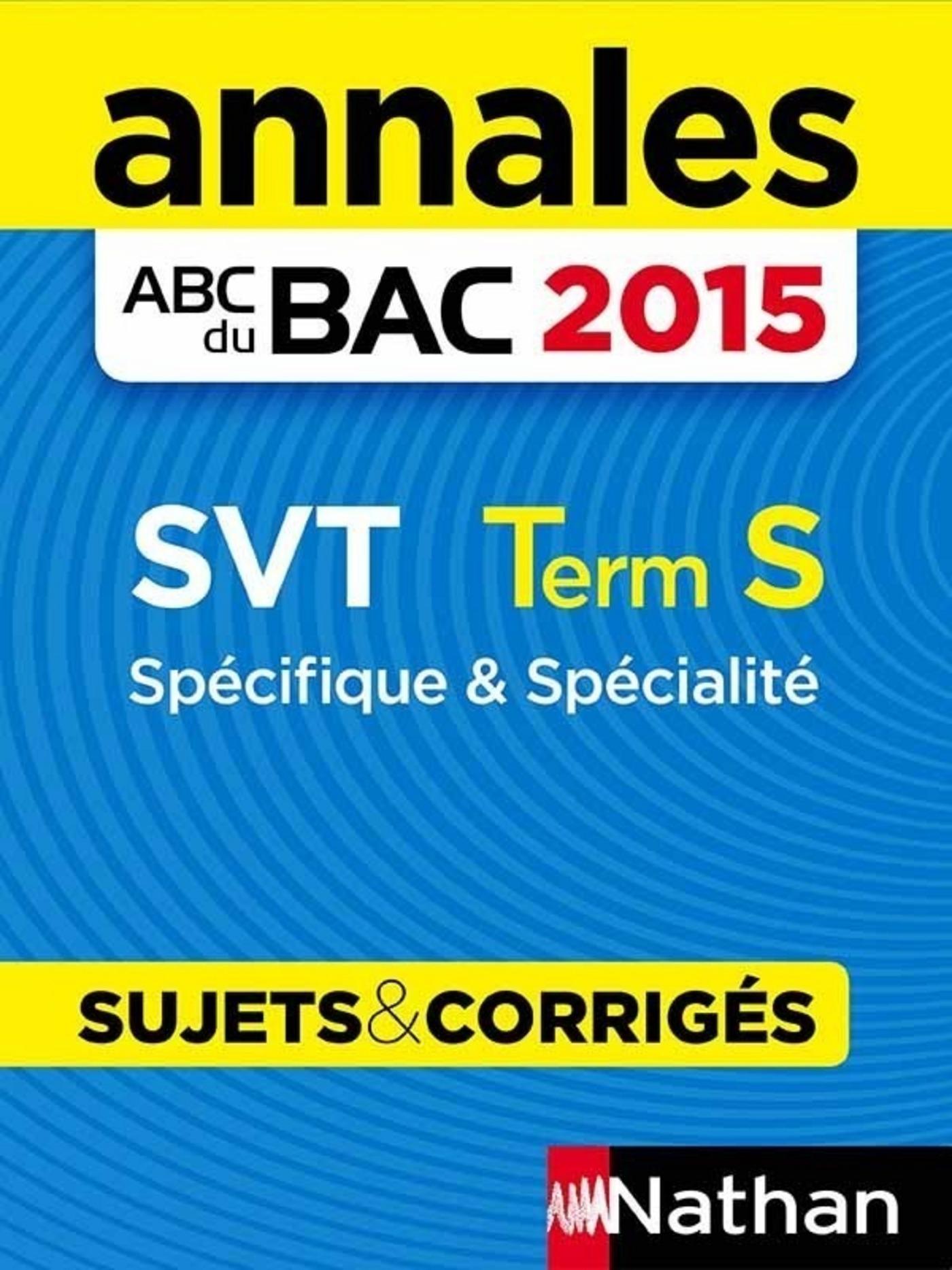 Annales ABC du BAC 2015 SVT Term S Spécifique et spécialité