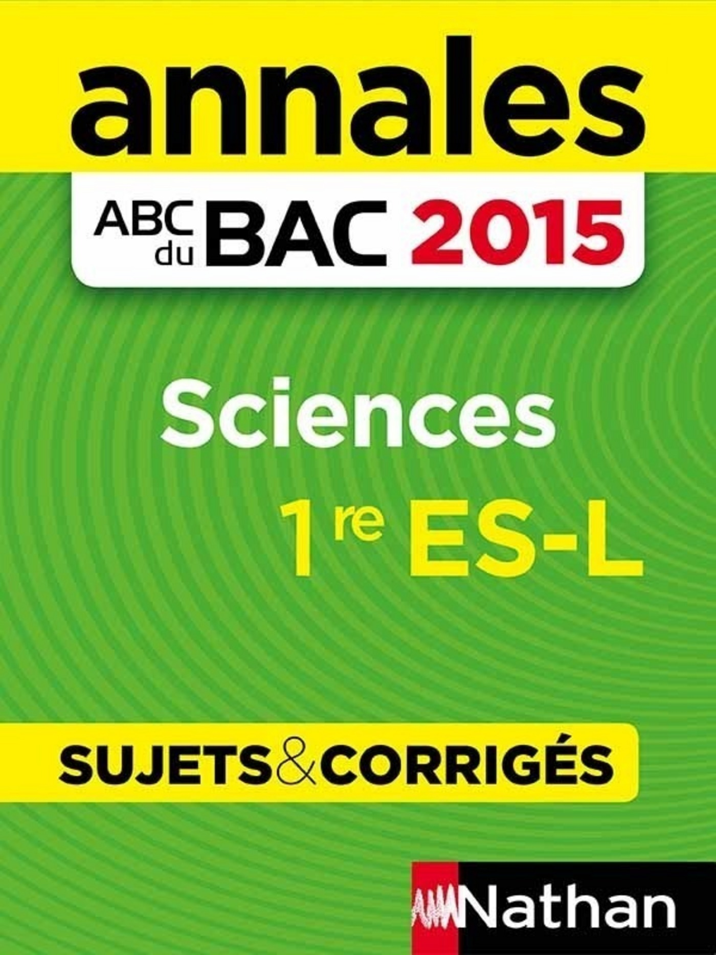 Annales ABC du BAC 2015 Sciences 1re ES.L