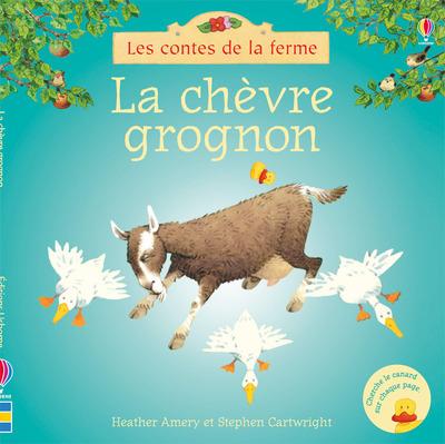 LA CHEVRE GROGNON - LES CONTES DE LA FERME