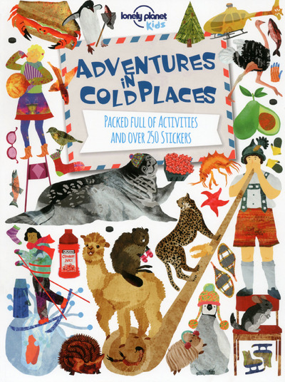 ADVENTURES IN COLD PLACES 1ED - ACTIVITIES AND STICKERS -ANGLAIS- LONELY PLANET KIDS