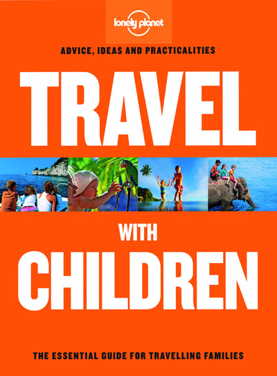 TRAVEL WITH CHILDREN 6ED -ANGLAIS-