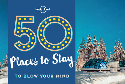 50 PLACES TO STAY TO BLOW YOUR MIND 1ED -ANGLAIS-