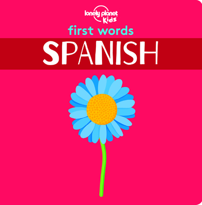 FIRST WORDS - SPANISH 1ED -ANGLAIS-