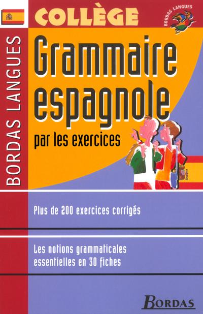 GRAMMAIRE ESPAGNOLE PAR LES EXERCICES