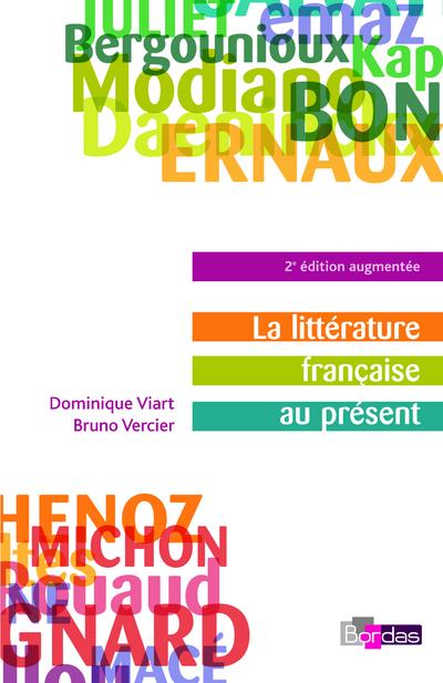 LA LITTERATURE FRANCAISE AU PRESENT 2E EDITION AUGMENTEE