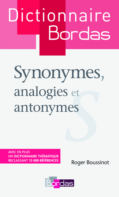 DICTIONNAIRE BORDAS SYNONYMES, ANALOGIES ET ANTONYMES