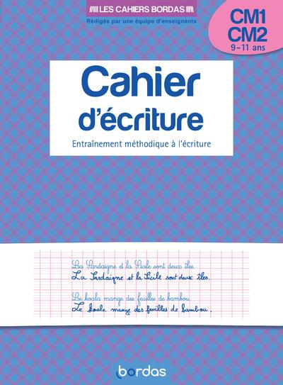 LES CAHIERS BORDAS - CAHIER D'ECRITURE CM1 CM2