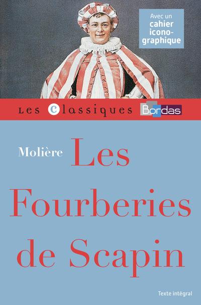 CLASSIQUES BORDAS - LES FOURBERIES DE SCAPIN - MOLIERE