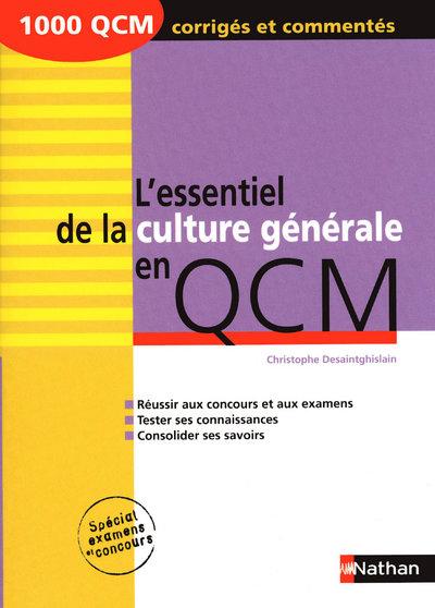 L'ESSENTIEL DE LA CULTURE GENERALE EN QCM - 2009 1000 QCM CORRIGES ET COMMENTES  LIVRE