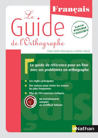 LE GUIDE DE L'ORTHOGRAPHE - UN ENTRAINEMENT COMPLET AU CERTIFICAT VOLTAIRE®