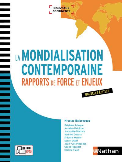 LA MONDIALISATION CONTEMPORAINE - RAPPORTS DE FORCE ET ENJEUX (NOUVEAUX CONTINENTS) 2017