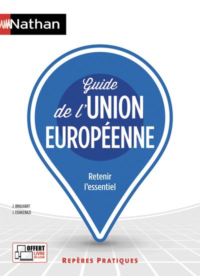GUIDE DE L'UNION EUROPEENNE - (REPERES PRATIQUES NUMERO 23) - 2018