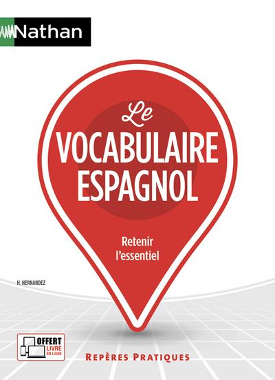 LE VOCABULAIRE ESPAGNOL - (REPERES PRATIQUES N°57)- 2018