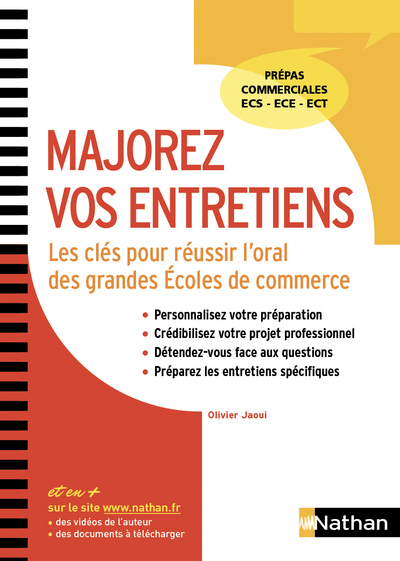 MAJOREZ VOS ENTRETIENS - LES CLES POUR REUSSIR L'ORAL DES GRANDES ECOLES DE COMMERCE....  -  2018