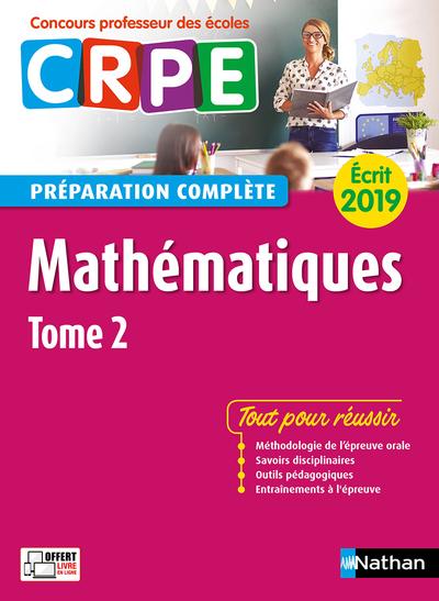 MATHEMATIQUES - TOME 2 PREPARATION COMPLETE - ECRIT 2019 - CONCOURS PROFESSEUR DES ECOLES - 2018