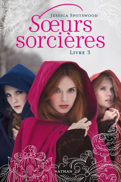 SOEURS SORCIERES - TOME 3