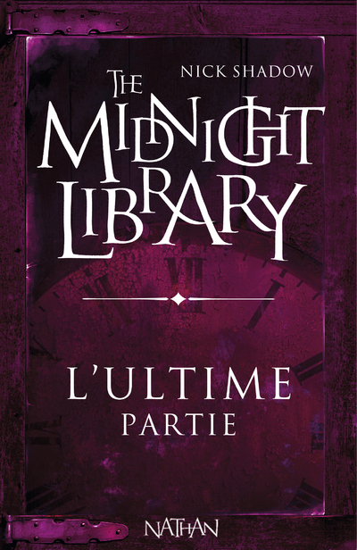 MIDNIGHT LIBRARY (MINI 7) L'ULTIME PARTIE