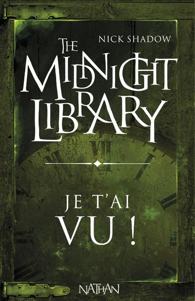 MIDNIGHT LIBRARY (MINI 19) JE T'AI VU