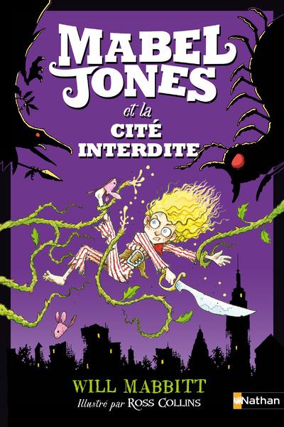MABEL JONES - TOME 2 ET LA CITE INTERDITE
